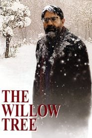 The Willow Tree (2005) Bangla Subtitle – দ্য উইলো ট্রি বাংলা সাবটাইটেল
