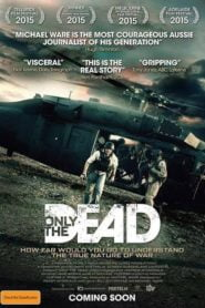 Only the Dead (2015) Bangla Subtitle – অনলি দ্য ডেড বাংলা সাবটাইটেল