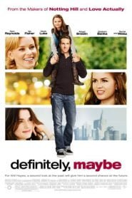 Definitely, Maybe (2008) Bangla Subtitle – ডেফিনিটলি মেবি